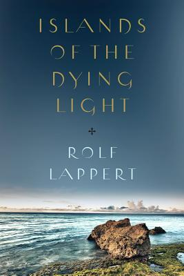 Islands of the Dying Light  by  Rolf Lappert