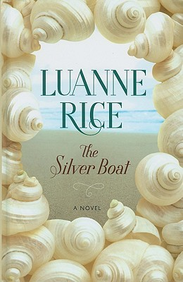 The Silver Boat (Wheeler Large Print Book Series)  by  Luanne Rice
