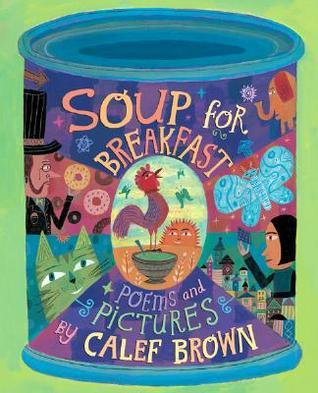 Soup for Breakfast Calef Brown