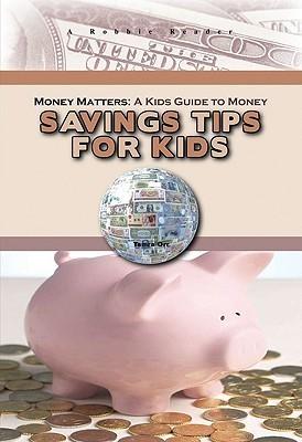 Savings Tips for Kids  by  Tamra B. Orr