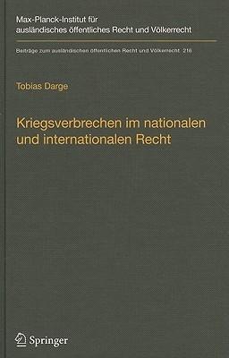 Kriegsverbrechen Im Nationalen Und Internationalen Recht: Unter Besonderer Berucksichtigung Des Bestimmtheitsgrundsatzes  by  Tobias Darge