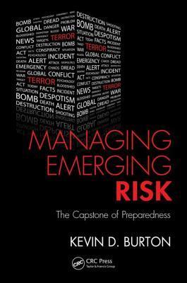 Managing Emerging Risk: The Capstone of Preparedness Kevin Burton