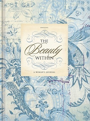 The Beauty Within (Lake House Gifts): A Womans Journal Various