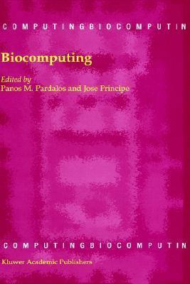 Biocomputing, Volume 1 J.C. Principe