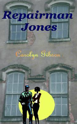 Repairman Jones  by  Carolyn Gibson