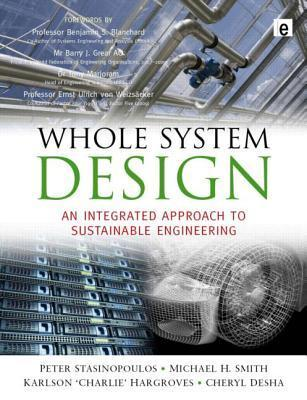 Whole System Design: An Integrated Approach to Sustainable Engineering Peter Stasinopoulos