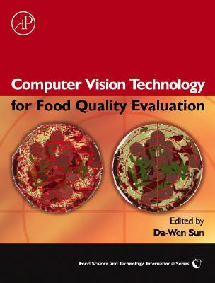 Computer Vision Technology for Food Quality Evaluation (Food Science and Technology) (Food Science and Technology) Da-Wen Sun