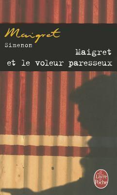 Maigret Et Le Voleur Paresseux  by  Georges Simenon