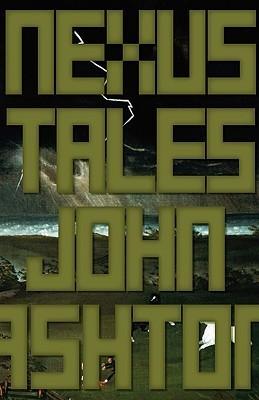 Nexus Tales  by  John Ashton