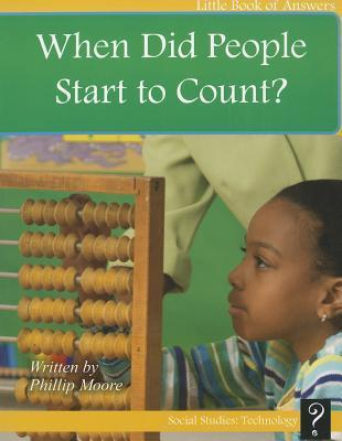 When Did People Start to Count? Phillip Moore