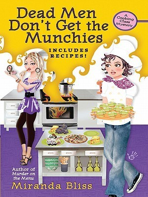 Dead Men Dont Get the Munchies  by  Miranda Bliss