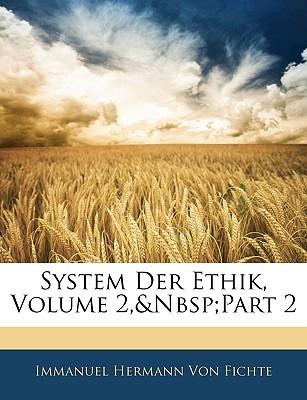 System Der Ethik, Volume 2, Part 2  by  Immanuel Hermann Von Fichte