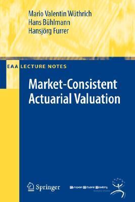 Market-Consistent Actuarial Valuation  by  Mario V. Wüthrich
