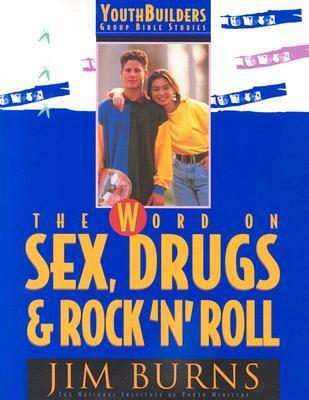 The Word on Sex, Drugs & Rock n Roll Jim Burns
