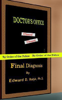 Final Diagnosis Edward D. Balyk