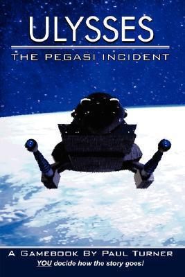 Ulysses: The Pegasi Incident Paul     Turner
