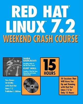 Red Hat Linux 7.2 Weekend Crash Course [With CDROM]  by  Nabajyoti Barkakati