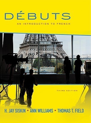 Débuts: An Introduction to French Student Edition H. Jay Siskin