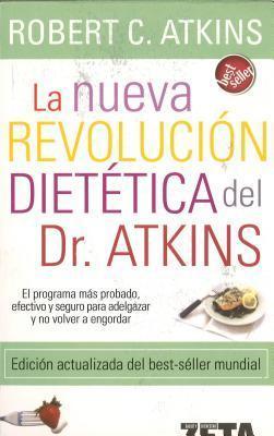 La Nueva Revolucion Dietetica = Dr. Atkins New Diet Revolution  by  Robert C. Atkins