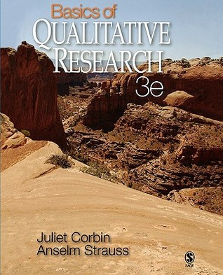 Basics of Qualitative Research: Techniques and Procedures for Developing Grounded Theory  by  Juliet Corbin