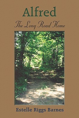 Alfred: The Long Road Home  by  Estelle  Riggs Barnes