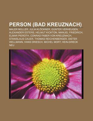 Person (Bad Kreuznach): Maler M Ller, Julia Kl Ckner, G Nter Verheugen, Alexander Esters, Helmut Kickton, Manuel Friedrich, Elmar Pieroth NOT A BOOK
