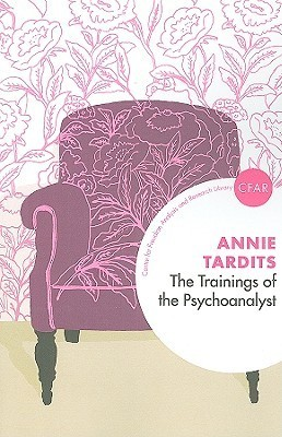 The Trainings of the Psychoanalyst  by  Annie Tardits