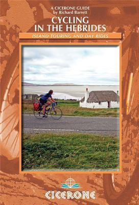 Cycling in the Hebrides: Island Touring and Day Rides  by  Richard Barrett
