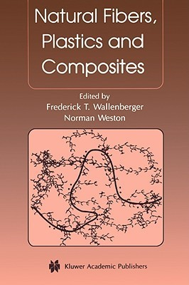 Natural Fibers, Plastics And Composites  by  Norman Weston