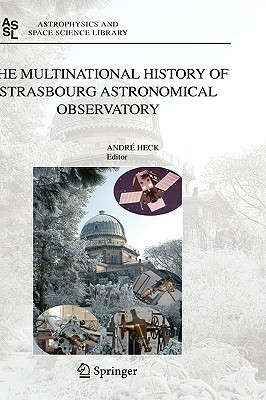 The Multinational History of Strasbourg Astronomical Observatory André Heck