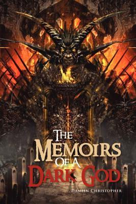The Memoirs of a Dark God  by  Damien Christopher