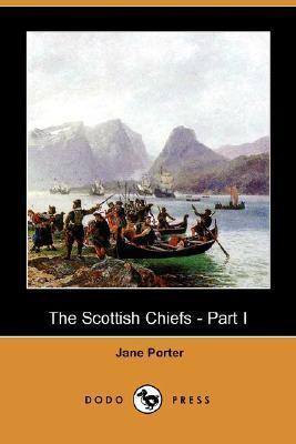 The Scottish Chiefs - Part I Jane  Porter
