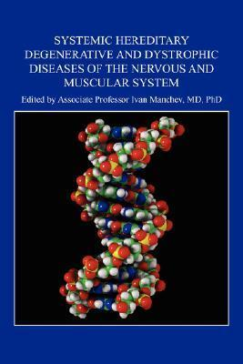 Systemic Hereditary Degenerative and Dystrophic Diseases of the Nervous and Muscular System Ivan Manchev