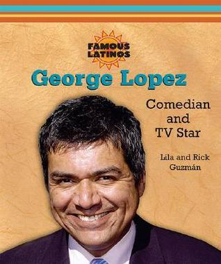 George Lopez: Comedian and TV Star  by  Lila Guzmán