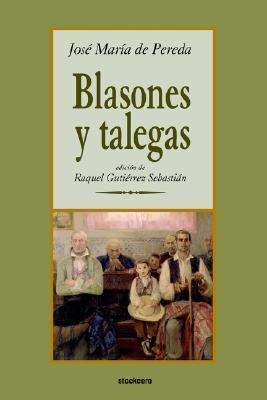 Blasones y Talegas José María de Pereda
