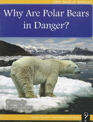 Why Are Polar Bears in Danger?  by  Cam Gregory
