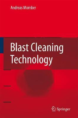 Blast Cleaning Technology  by  A. Momber