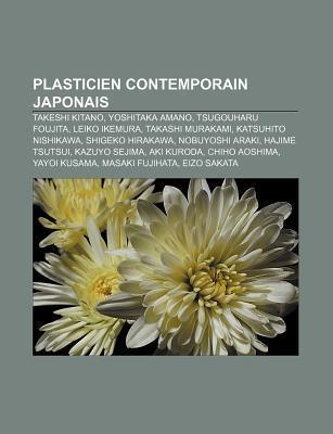Plasticien Contemporain Japonais: Takeshi Kitano, Yoshitaka Amano, Tsugouharu Foujita, Leiko Ikemura, Takashi Murakami, Katsuhito Nishikawa  by  Source Wikipedia