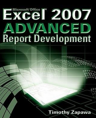 Excel Advanced Report Development Timothy Zapawa