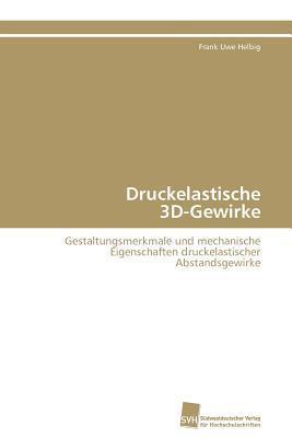 Druckelastische 3D-Gewirke Frank Uwe Helbig
