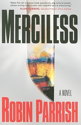 Merciless (Dominion, #3)  by  Robin Parrish