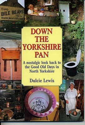 Down the Yorkshire Pan  by  Dulcie Lewis