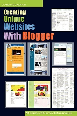 Creating Unique Websites With Blogger  by  Clarence Galapon