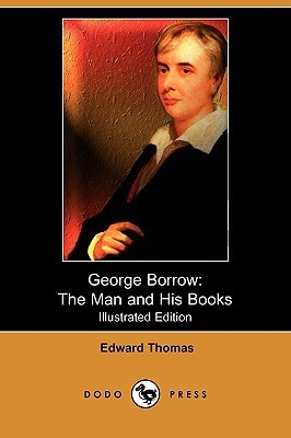 George Borrow: The Man and His Books (Illustrated Edition)  by  Edward Thomas