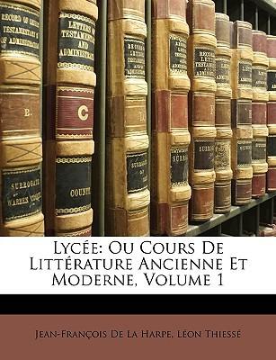 Philosophie Du Dix-Huiti Me Si Cle, Volume 2 Jean-François de La Harpe