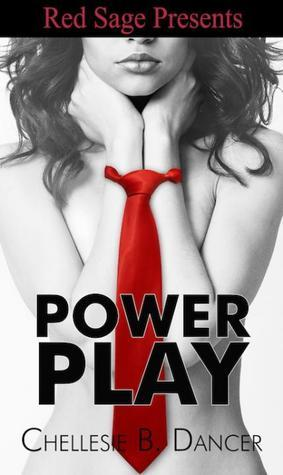 Power Play  by  Chellesie B. Dancer