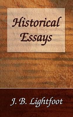 Historical Essays J.B. Lightfoot