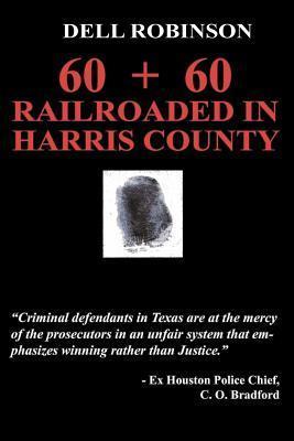 Railroaded in Harris County Dell Robinson