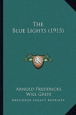 The Blue Lights (1915) the Blue Lights (1915)  by  Arnold Fredericks