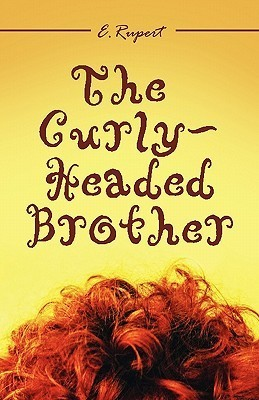 The Curly-Headed Brother  by  E. Rupert